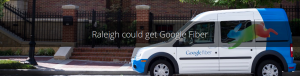 Google Fiber coming to Raleigh?